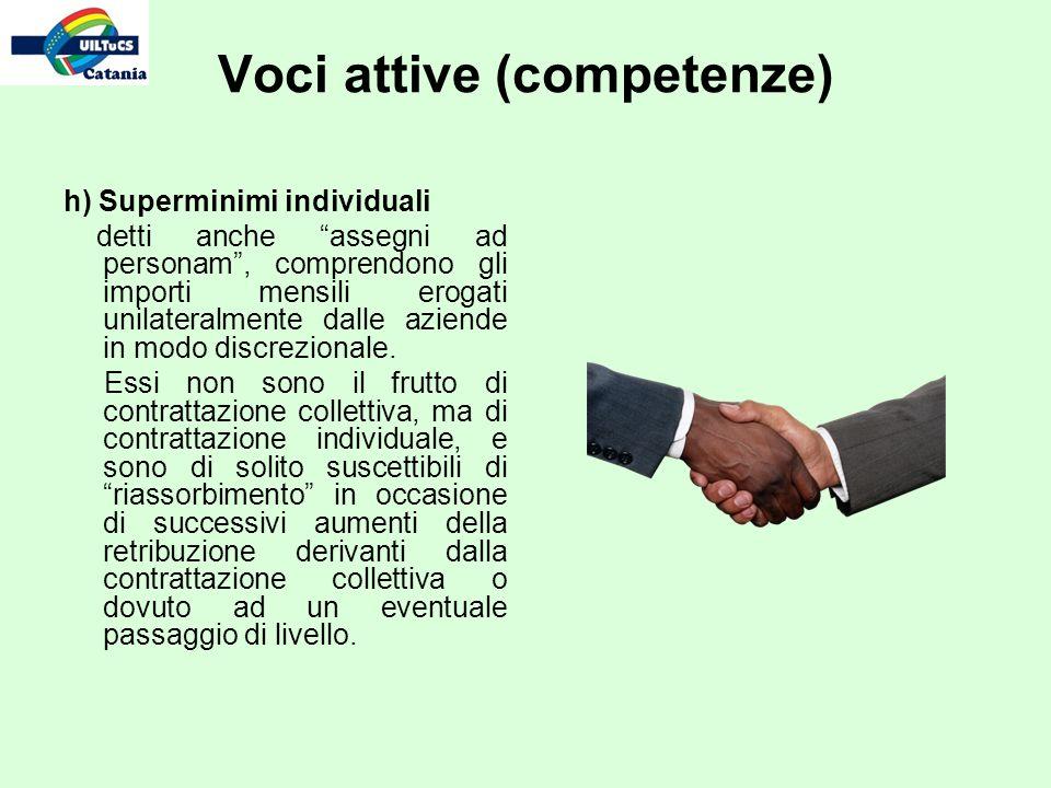 h) Superminimi individuali detti anche assegni ad personam, comprendono gli importi mensili erogati unilateralmente dalle aziende in modo discrezionale.
