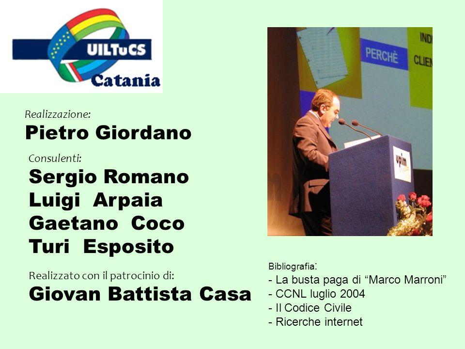 Realizzazione: Pietro Giordano Bibliografia : - La busta paga di Marco Marroni - CCNL luglio 2004 - Il Codice Civile - Ricerche internet Consulenti: S