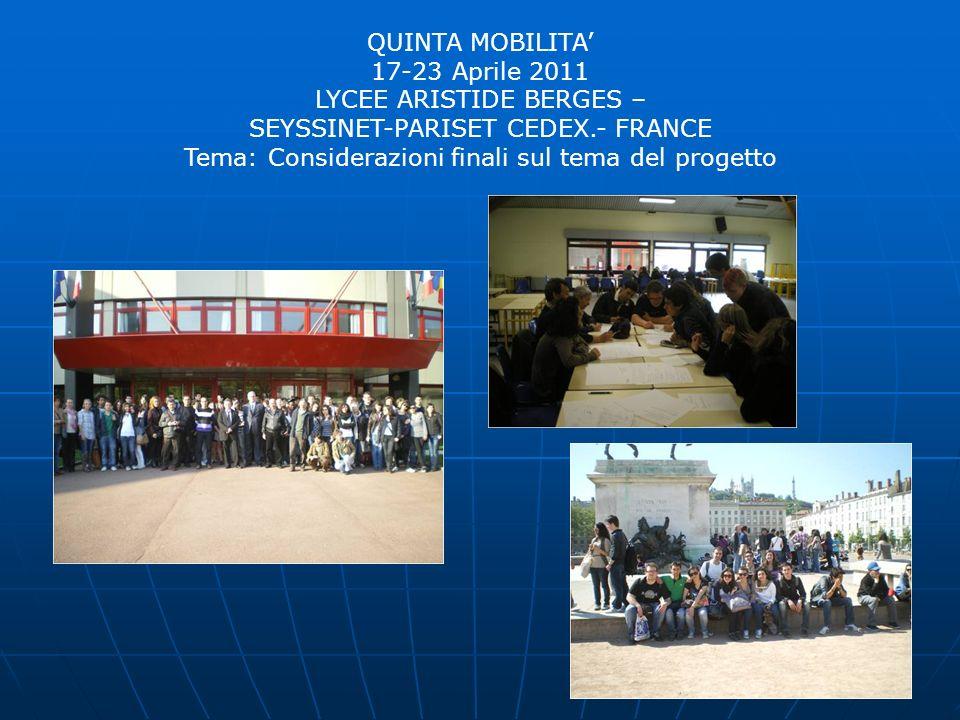 QUINTA MOBILITA 17-23 Aprile 2011 LYCEE ARISTIDE BERGES – SEYSSINET-PARISET CEDEX.- FRANCE Tema: Considerazioni finali sul tema del progetto