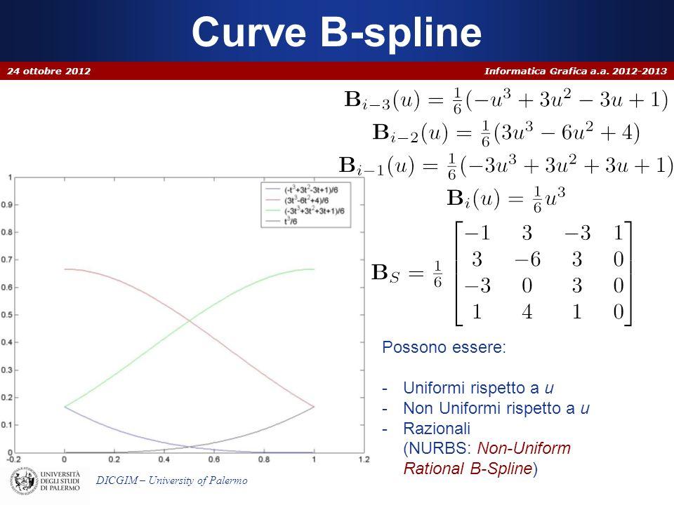 Informatica Grafica a.a. 2012-2013 DICGIM – University of Palermo Curve B-spline 24 ottobre 2012 Possono essere: -Uniformi rispetto a u -Non Uniformi