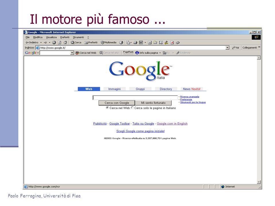 Paolo Ferragina, Università di Pisa Il motore più famoso...