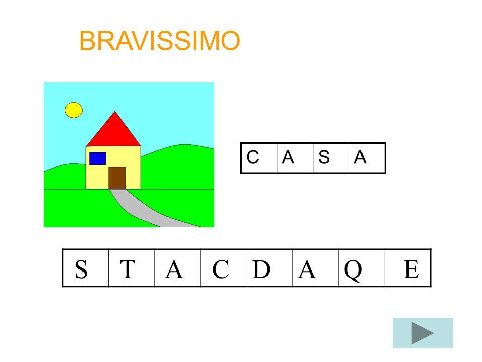 CASA S T A CDAQ E BRAVISSIMO