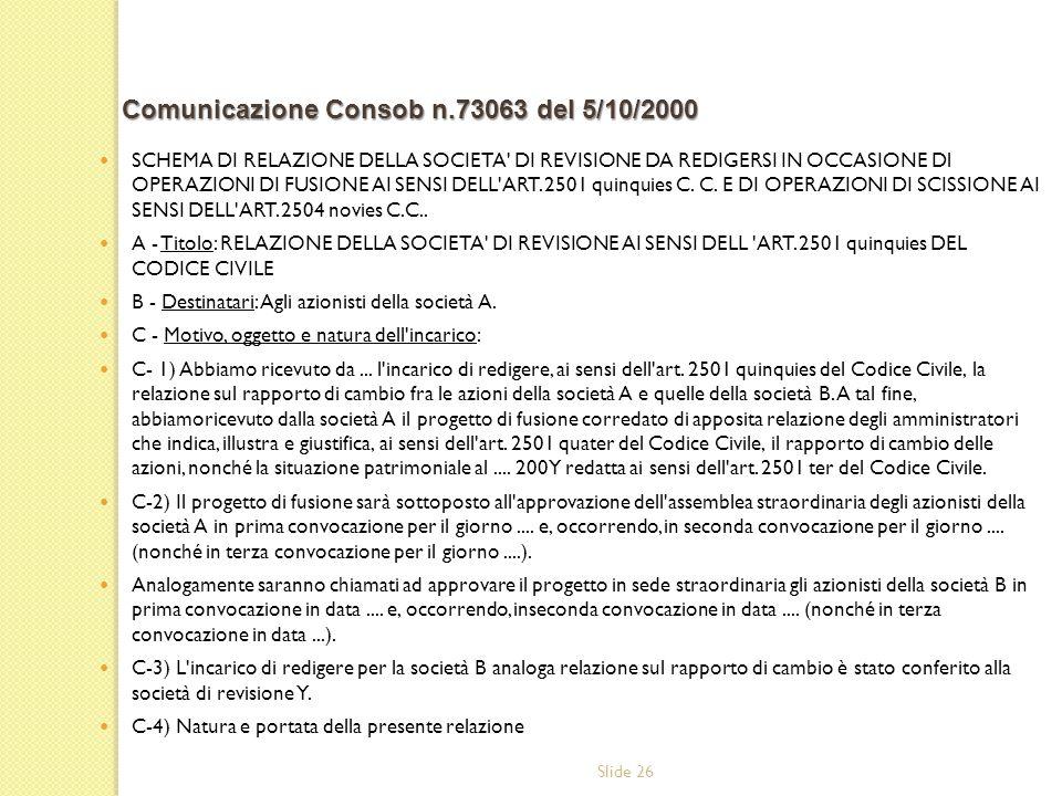 Slide 26 SCHEMA DI RELAZIONE DELLA SOCIETA' DI REVISIONE DA REDIGERSI IN OCCASIONE Dl OPERAZIONI DI FUSIONE AI SENSI DELL'ART. 2501 quinquies C. C. E