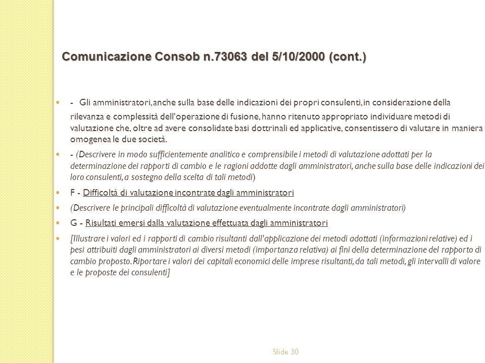 Slide 30 - Gli amministratori, anche sulla base delle indicazioni dei propri consulenti, in considerazione della rilevanza e complessità dell'operazio