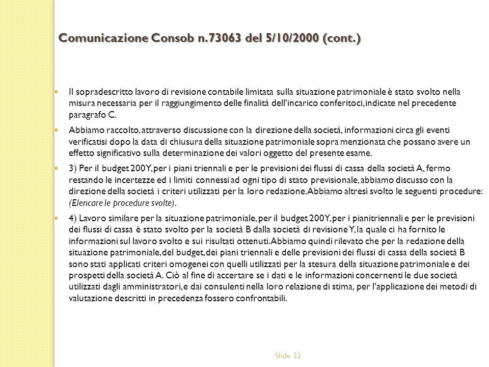 Slide 32 Il sopradescritto lavoro di revisione contabile limitata sulla situazione patrimoniale è stato svolto nella misura necessaria per il raggiung