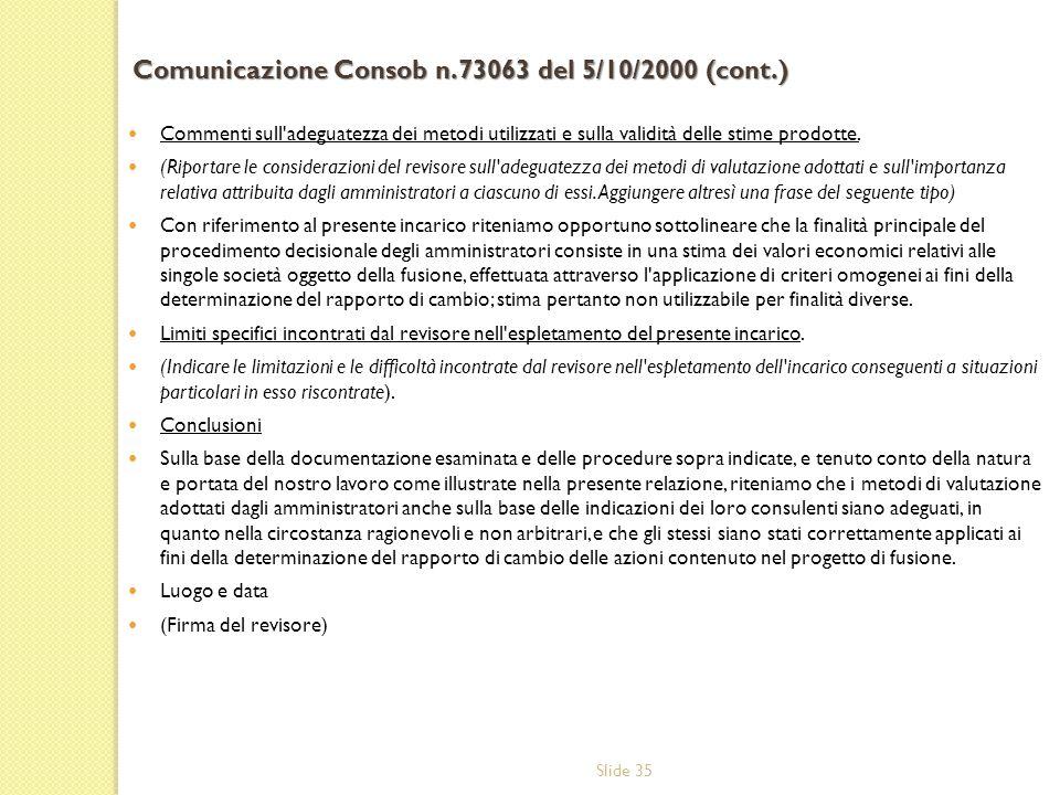 Slide 35 Commenti sull'adeguatezza dei metodi utilizzati e sulla validità delle stime prodotte. (Riportare le considerazioni del revisore sull'adeguat