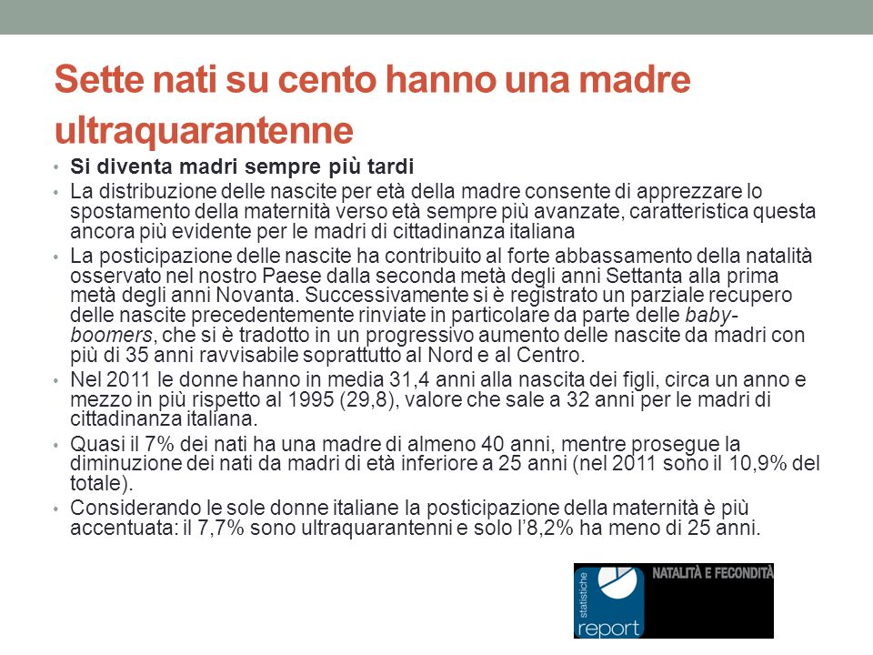 Età materna: le nascite da madri di età >35 anni variano dal 10.9% in Romania a 34.7% in Italia.