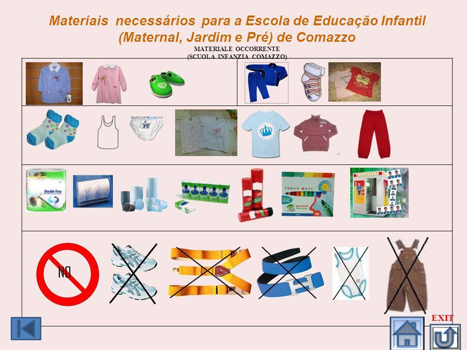 Materiais necessários para a Escola de Educação Infantil (Maternal, Jardim e Pré) de Comazzo MATERIALE OCCORRENTE (SCUOLA INFANZIA COMAZZO) EXIT