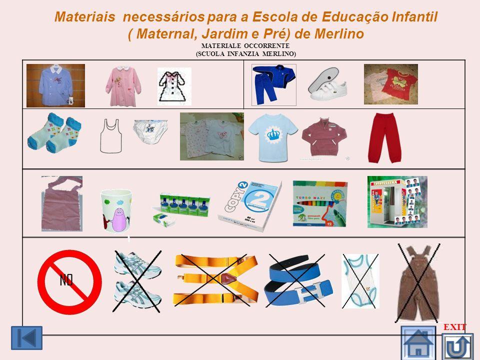 Materiais necessários para a Escola de Educação Infantil ( Maternal, Jardim e Pré) de Merlino MATERIALE OCCORRENTE (SCUOLA INFANZIA MERLINO) EXIT
