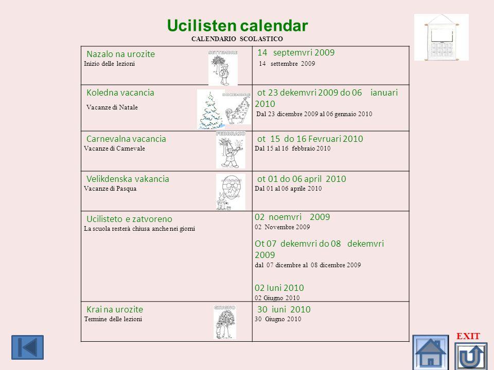 Ucilisten calendar CALENDARIO SCOLASTICO Nazalo na urozite Inizio delle lezioni 14 septemvri 2009 14 settembre 2009 Koledna vacancia Vacanze di Natale