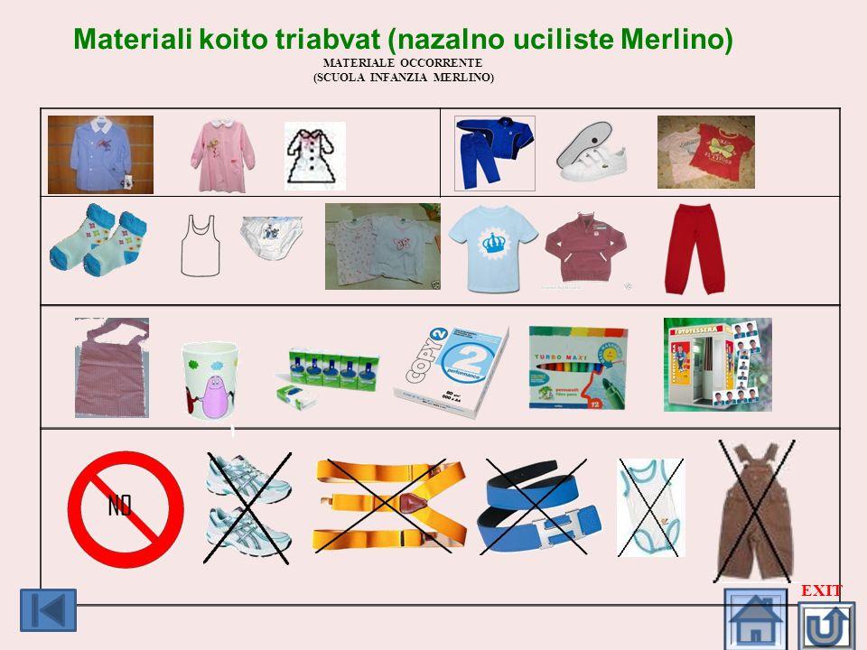 Materiali koito triabvat (nazalno uciliste Merlino) MATERIALE OCCORRENTE (SCUOLA INFANZIA MERLINO) EXIT