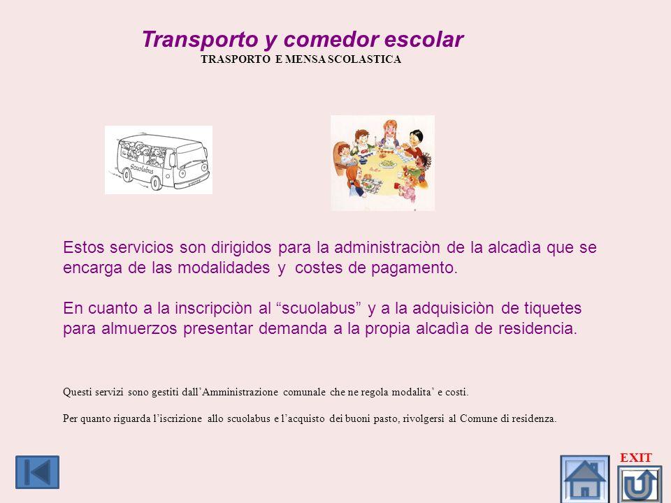 Transporto y comedor escolar TRASPORTO E MENSA SCOLASTICA Estos servicios son dirigidos para la administraciòn de la alcadìa que se encarga de las mod
