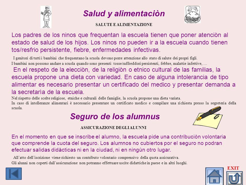 Salud y alimentaciòn SALUTE E ALIMENTAZIONE Seguro de los alumnus ASSICURAZIONE DEGLI ALUNNI Los padres de los ninos que frequentan la escuela tienen