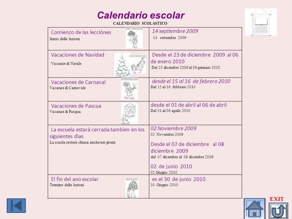 Calendario escolar CALENDARIO SCOLASTICO Comienzo de las lecciònes Inizio delle lezioni 14 septiembre 2009 14 settembre 2009 Vacaciones de Navidad Vac
