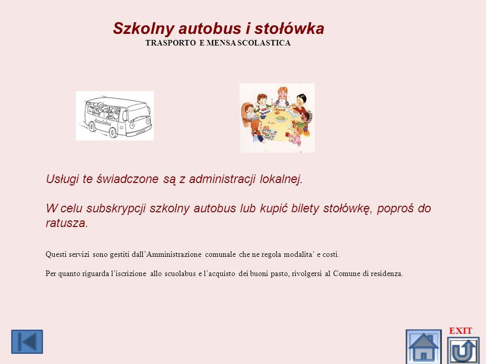 Szkolny autobus i stołówka TRASPORTO E MENSA SCOLASTICA Usługi te świadczone są z administracji lokalnej. W celu subskrypcji szkolny autobus lub kupić