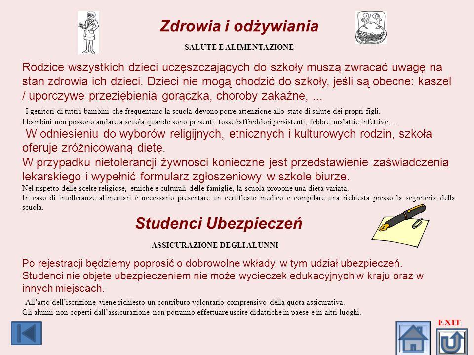 Zdrowia i odżywiania SALUTE E ALIMENTAZIONE Studenci Ubezpieczeń ASSICURAZIONE DEGLI ALUNNI Rodzice wszystkich dzieci uczęszczających do szkoły muszą