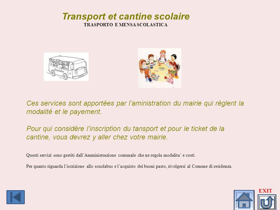 Transport et cantine scolaire TRASPORTO E MENSA SCOLASTICA Ces services sont apportées par laministration du mairie qui règlent la modalité et le paye