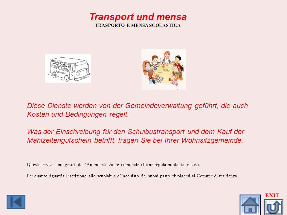 Transport und mensa TRASPORTO E MENSA SCOLASTICA Diese Dienste werden von der Gemeindeverwaltung geführt, die auch Kosten und Bedingungen regelt. Was