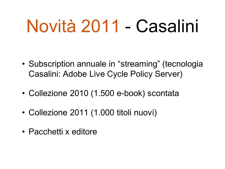 Novità 2011 - Casalini Subscription annuale in streaming (tecnologia Casalini: Adobe Live Cycle Policy Server) Collezione 2010 (1.500 e-book) scontata