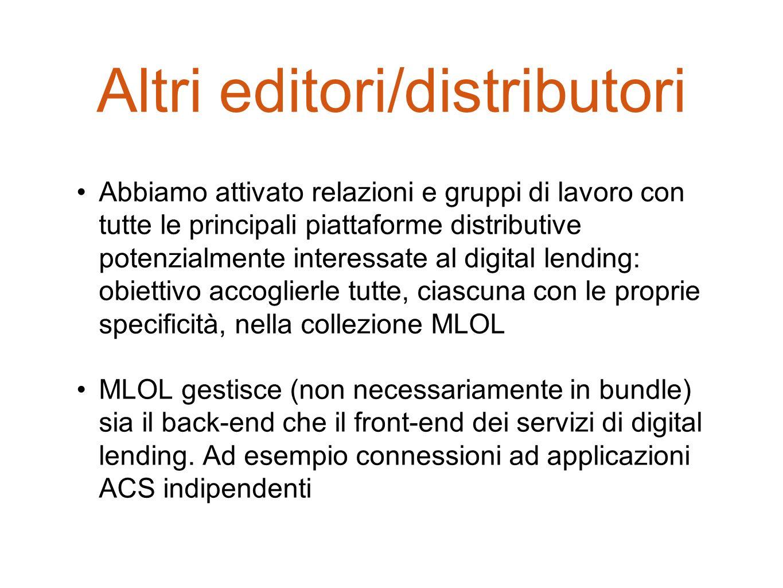 Altri editori/distributori Abbiamo attivato relazioni e gruppi di lavoro con tutte le principali piattaforme distributive potenzialmente interessate a