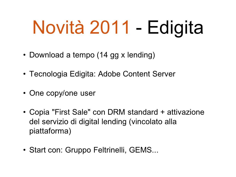 Novità 2011 - Edigita Download a tempo (14 gg x lending) Tecnologia Edigita: Adobe Content Server One copy/one user Copia