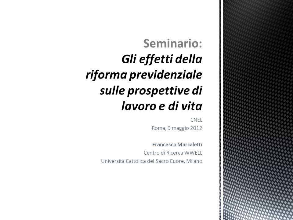 CNEL Roma, 9 maggio 2012 Francesco Marcaletti Centro di Ricerca WWELL Università Cattolica del Sacro Cuore, Milano