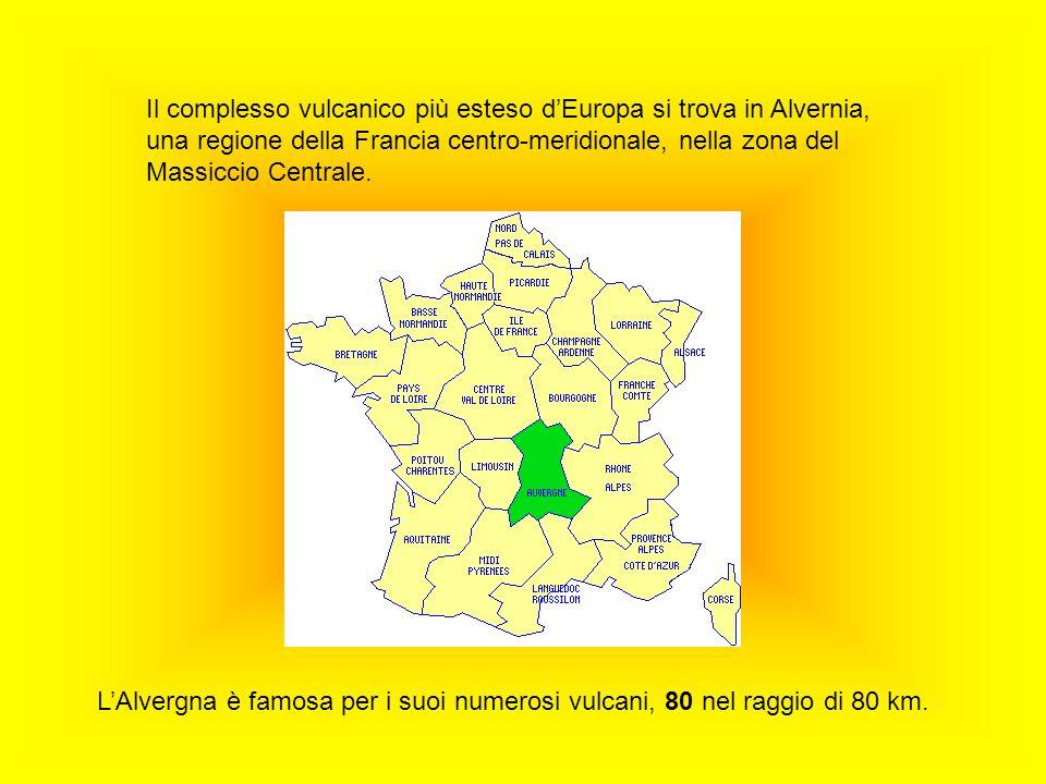 Il complesso vulcanico più esteso dEuropa si trova in Alvernia, una regione della Francia centro-meridionale, nella zona del Massiccio Centrale. LAlve