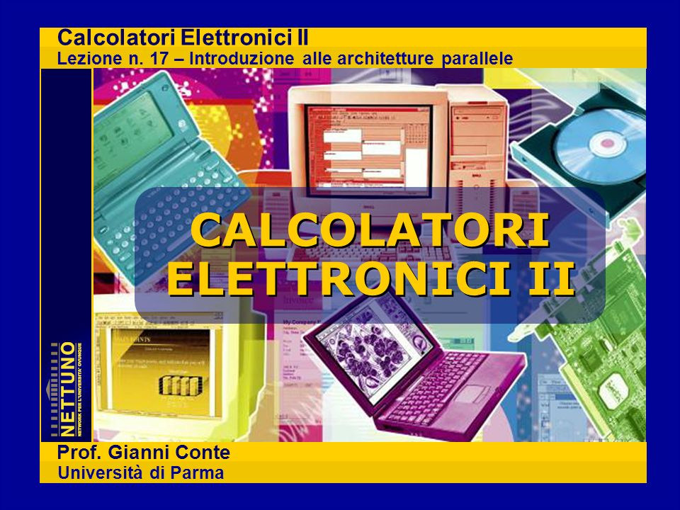 Calcolatori Elettronici II Lezione n. 17 – Introduzione alle architetture parallele Prof.