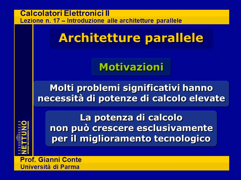 Calcolatori Elettronici II Lezione n.17 – Introduzione alle architetture parallele Prof.