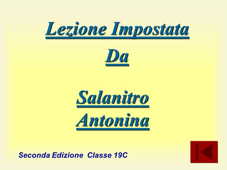 Lezione Impostata Da Salanitro Antonina Seconda Edizione Classe 19C