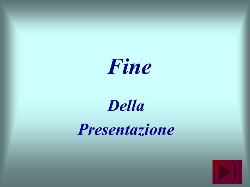 Della Presentazione Fine