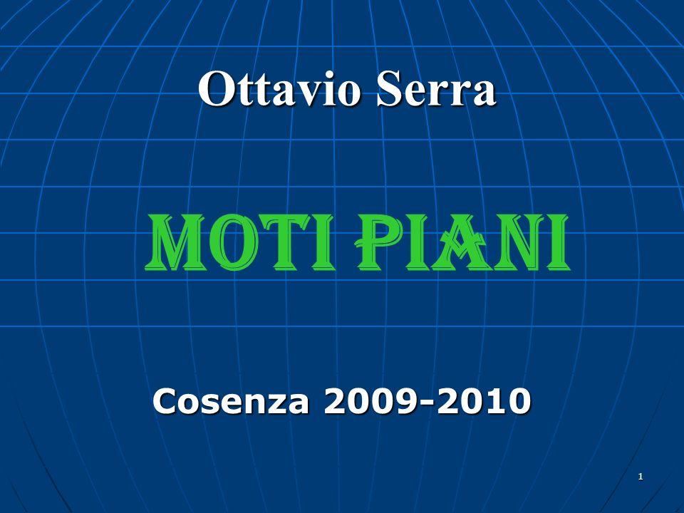 1 MOTI PIANI Cosenza 2009-2010 Ottavio Serra