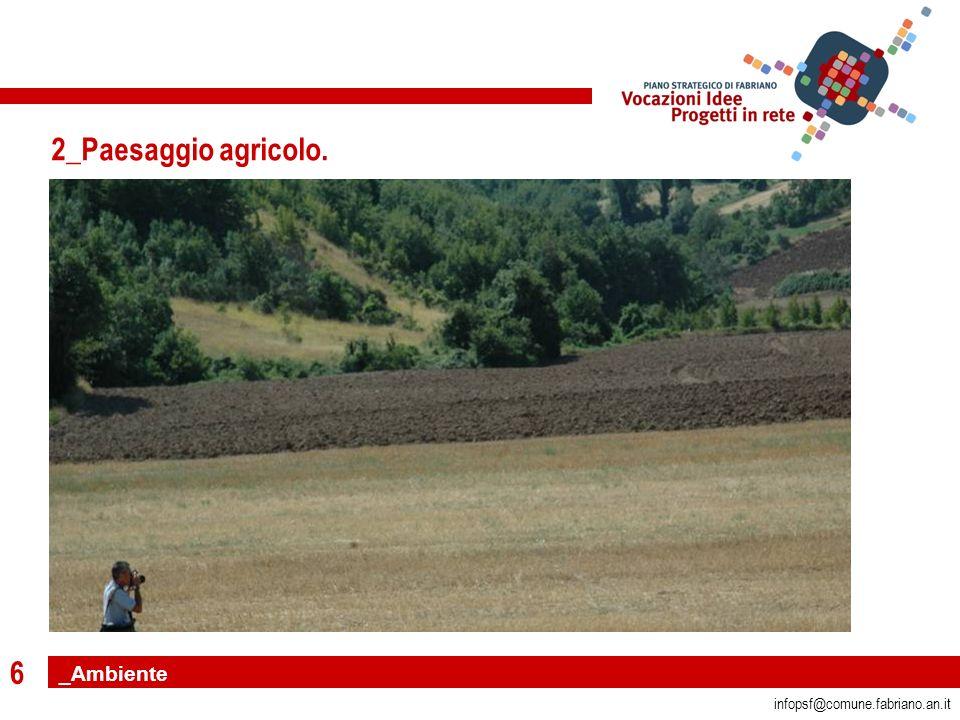 6 infopsf@comune.fabriano.an.it 2_Paesaggio agricolo. _Ambiente