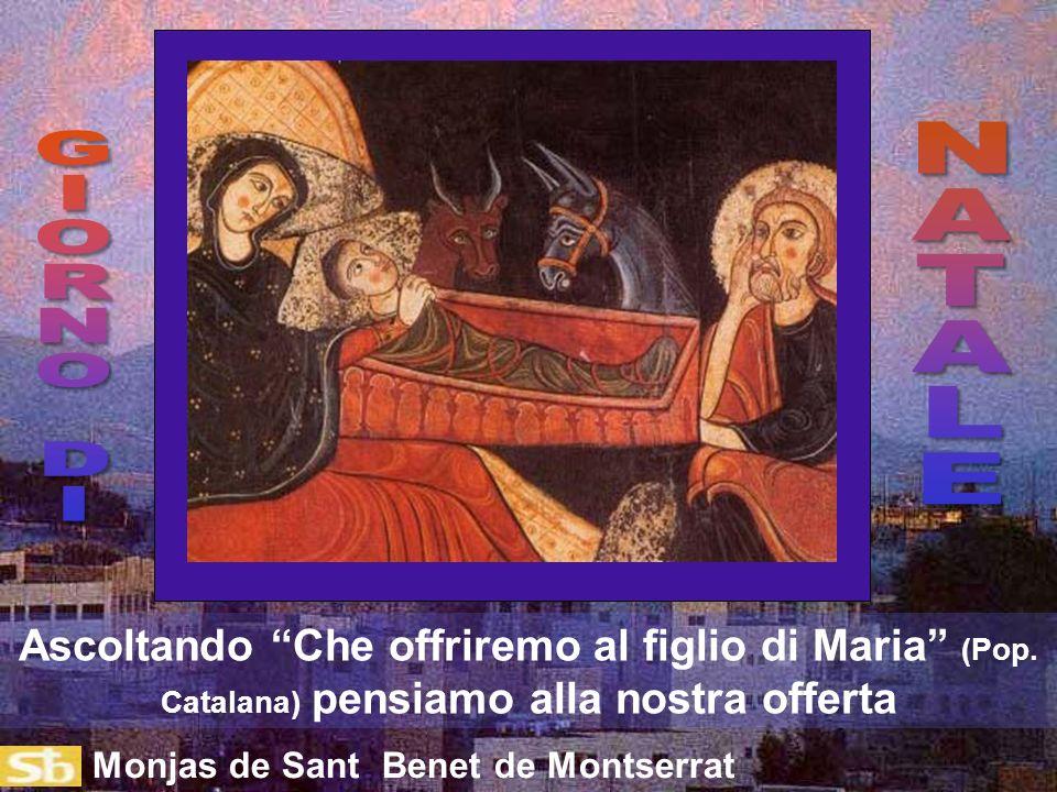 Monjas de Sant Benet de Montserrat Ascoltando Che offriremo al figlio di Maria (Pop.