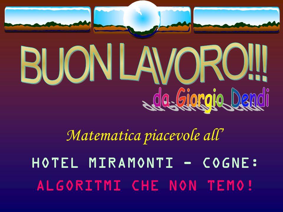 Matematica piacevole all HOTEL MIRAMONTI - COGNE: ALGORITMI CHE NON TEMO!