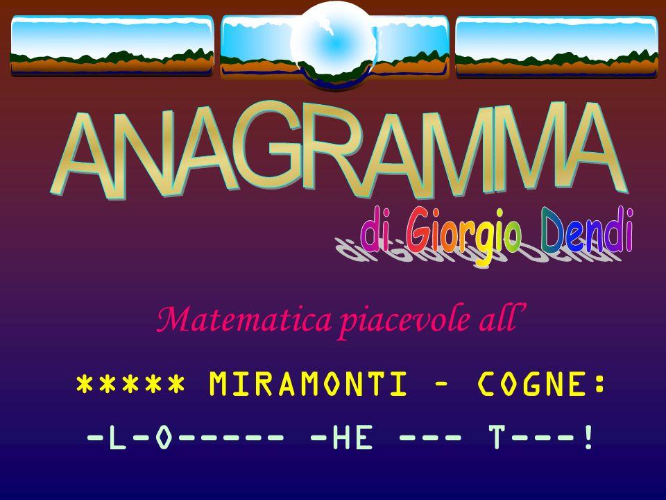 Matematica piacevole all ****L MIRAMONTI – COGNE: ---O----- -HE --- T---!