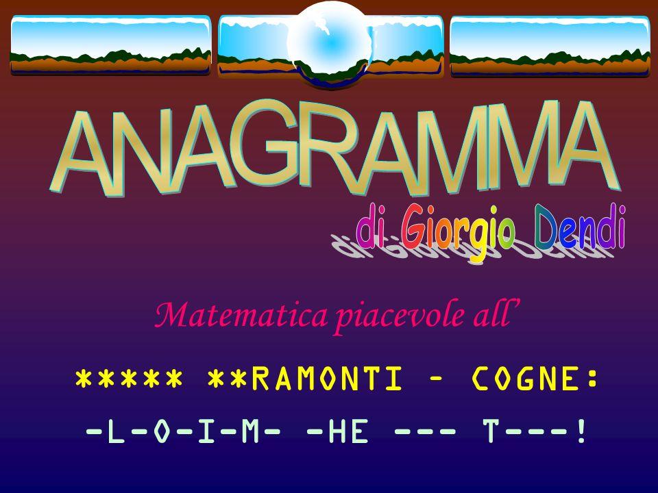Matematica piacevole all ***** *IRAMONTI – COGNE: -L-O---M- -HE --- T---!