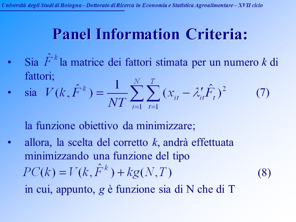 Università degli Studi di Bologna – Dottorato di Ricerca in Economia e Statistica Agroalimentare – XVII ciclo Panel Information Criteria: Sia la matri
