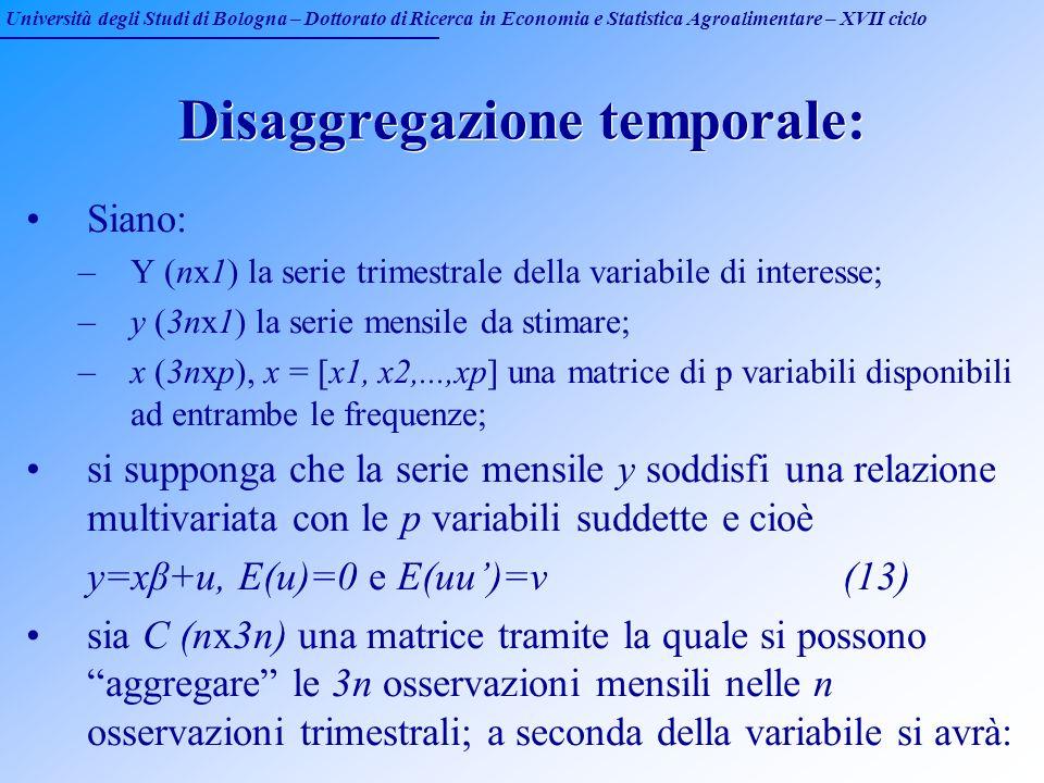 Università degli Studi di Bologna – Dottorato di Ricerca in Economia e Statistica Agroalimentare – XVII ciclo Disaggregazione temporale: Siano: –Y (nx