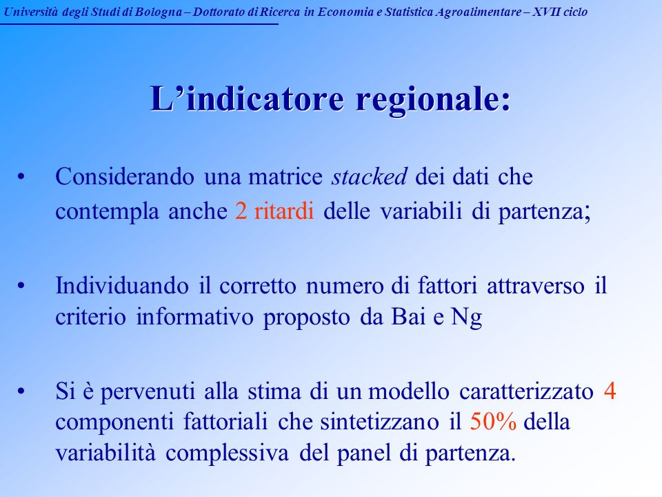 Università degli Studi di Bologna – Dottorato di Ricerca in Economia e Statistica Agroalimentare – XVII ciclo Lindicatore regionale: Considerando una