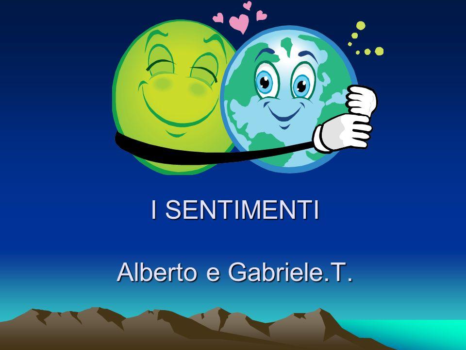 I SENTIMENTI Alberto e Gabriele.T.