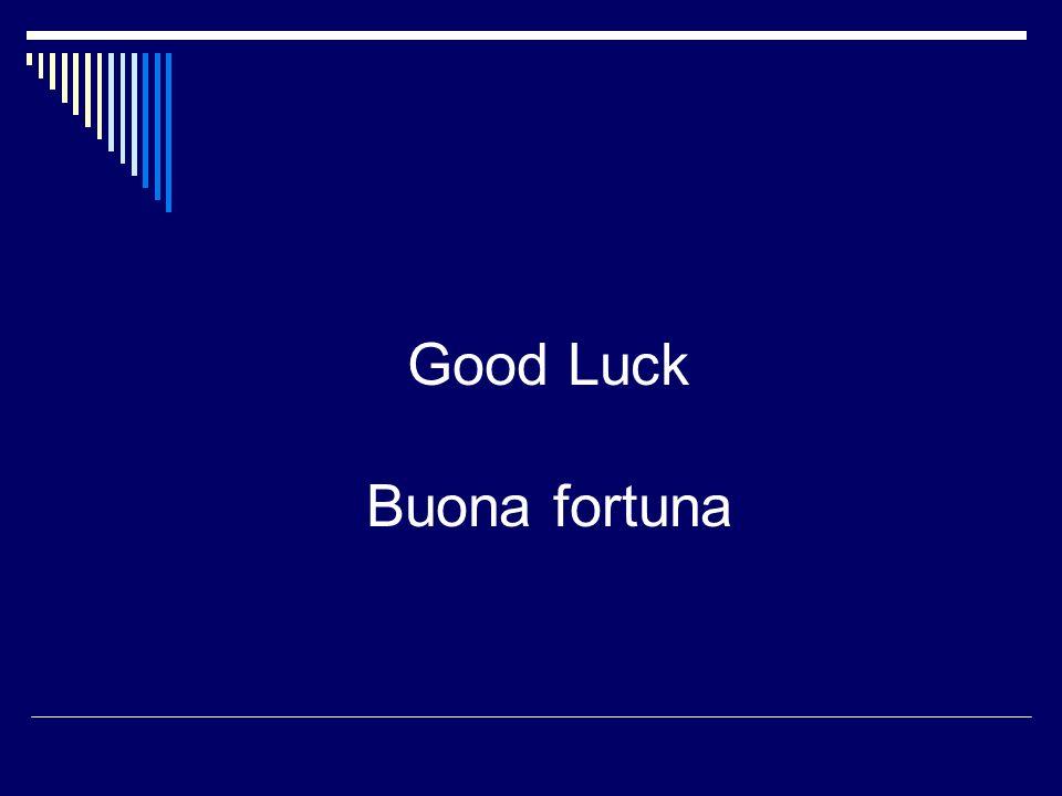 Good Luck Buona fortuna