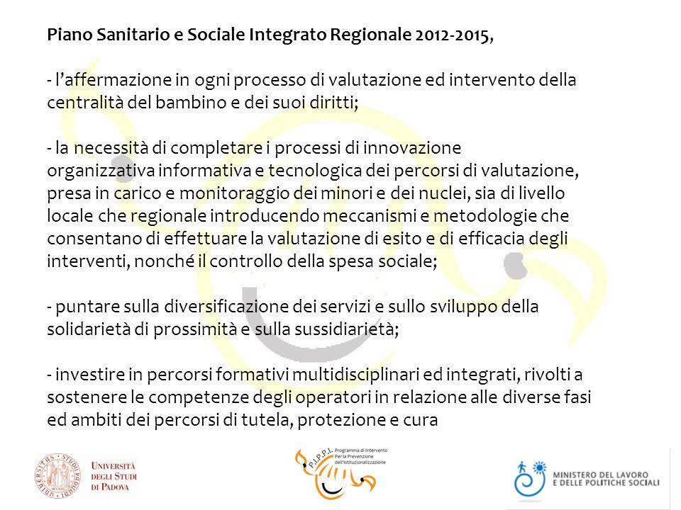 Piano Sanitario e Sociale Integrato Regionale 2012-2015, - laffermazione in ogni processo di valutazione ed intervento della centralità del bambino e