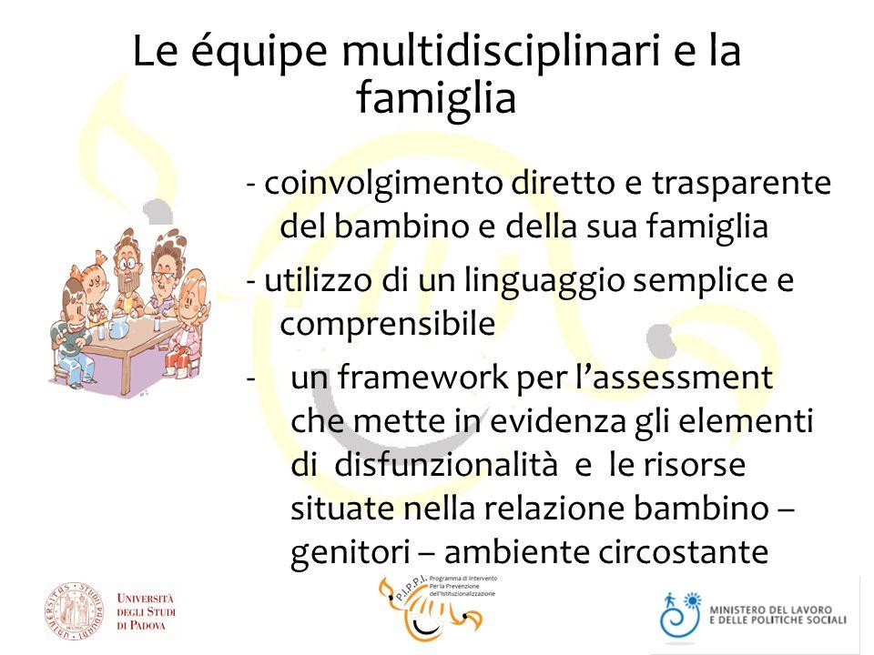 Le équipe multidisciplinari e la famiglia - coinvolgimento diretto e trasparente del bambino e della sua famiglia - utilizzo di un linguaggio semplice