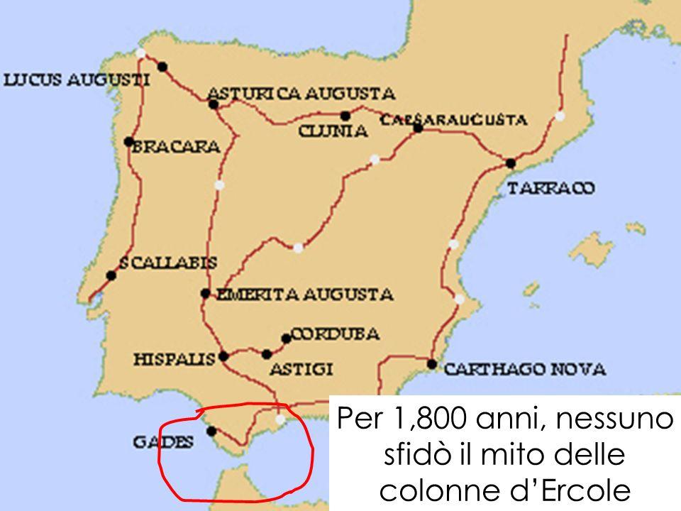 Per 1,800 anni, nessuno sfidò il mito delle colonne dErcole
