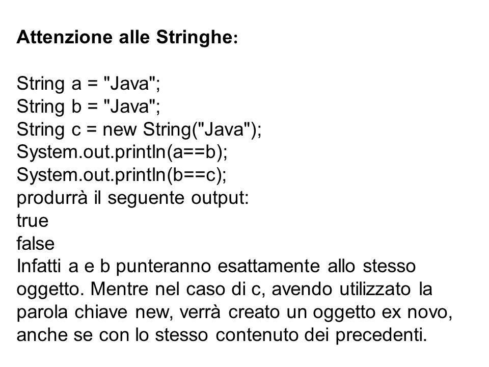 Attenzione alle Stringhe : String a =