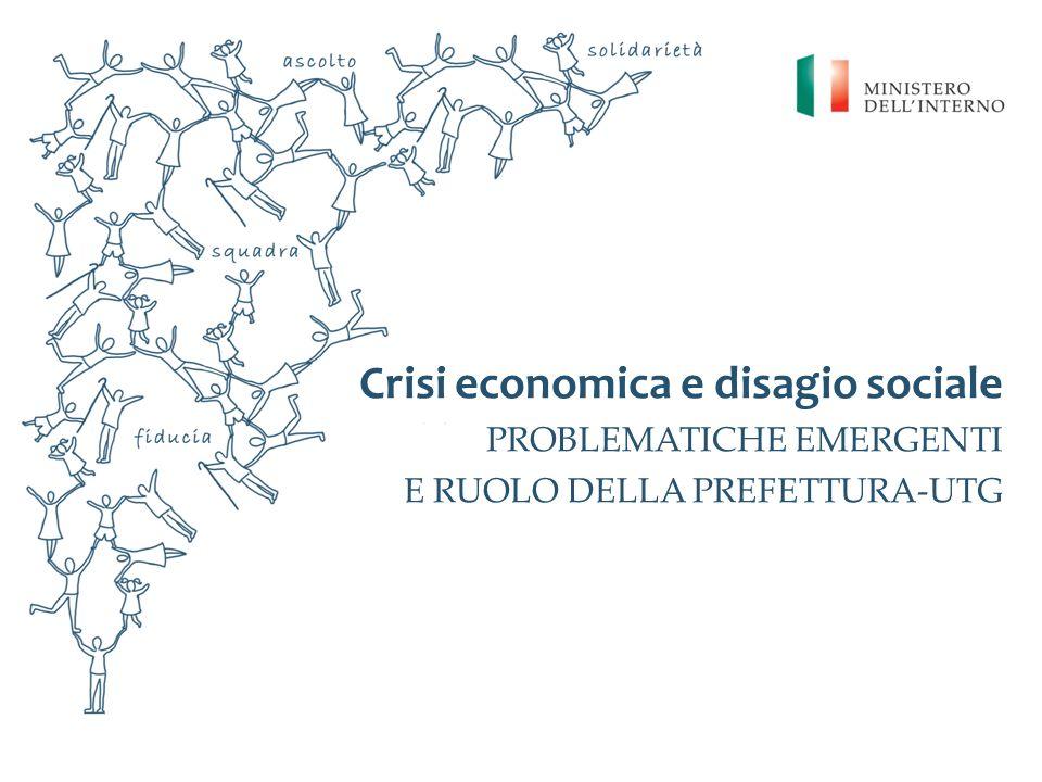 Crisi economica e disagio sociale PROBLEMATICHE EMERGENTI E RUOLO DELLA PREFETTURA-UTG