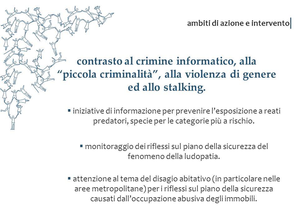 contrasto al crimine informatico, alla piccola criminalità, alla violenza di genere ed allo stalking. iniziative di informazione per prevenire lesposi