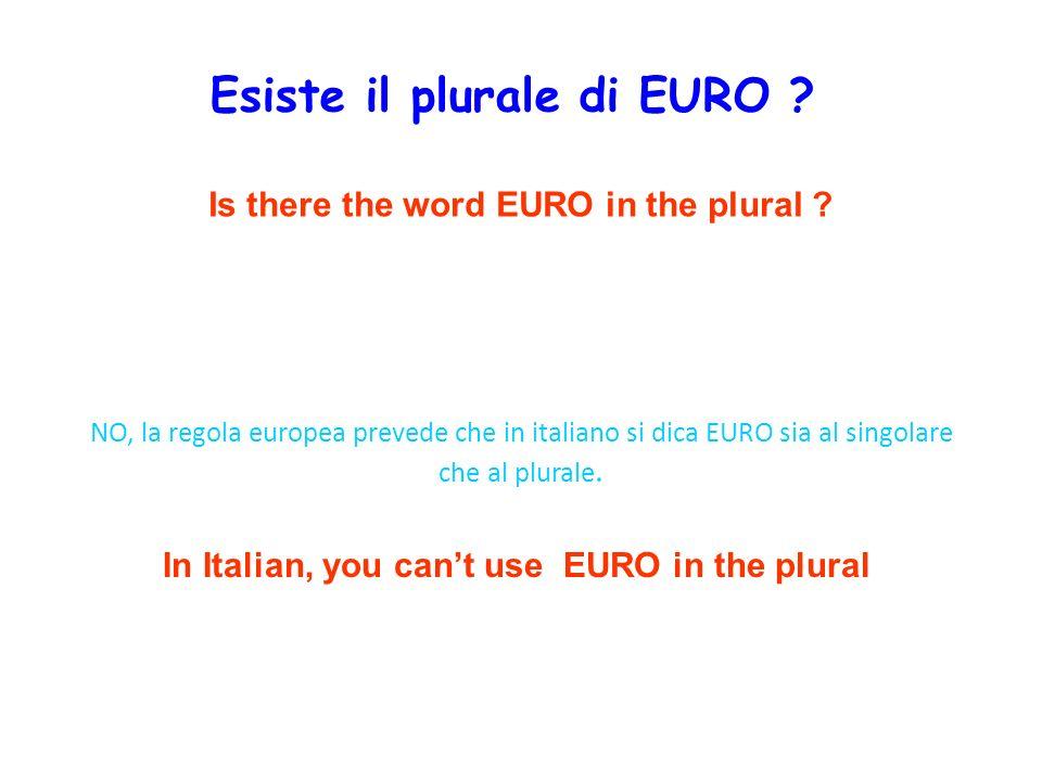 NO, la regola europea prevede che in italiano si dica EURO sia al singolare che al plurale. Is there the word EURO in the plural ? In Italian, you can