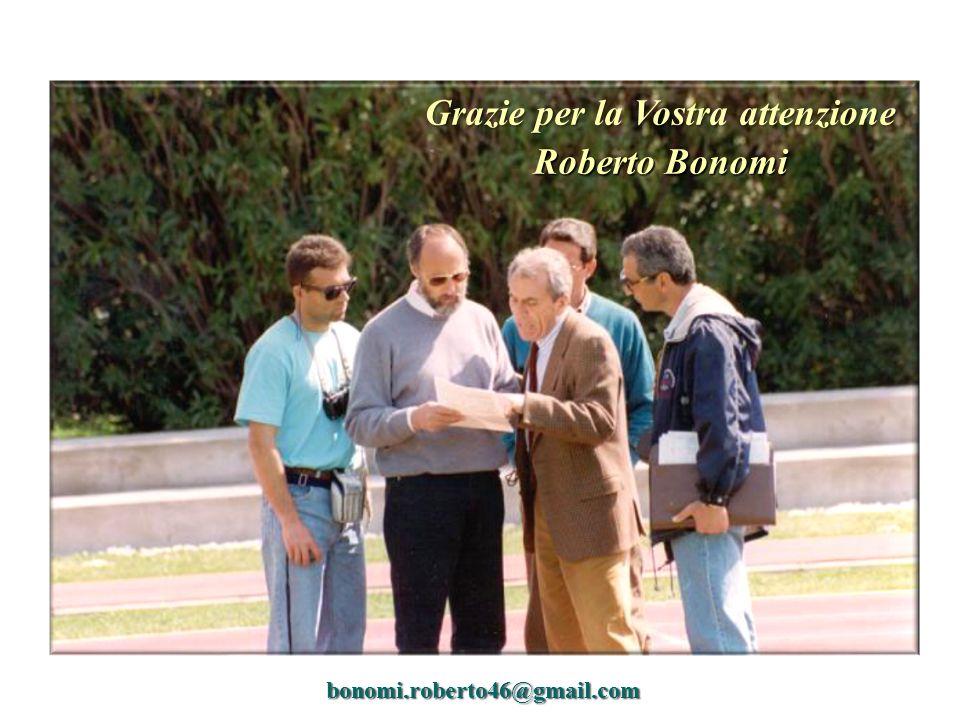 Grazie per la Vostra attenzione Roberto Bonomi bonomi.roberto46@gmail.com